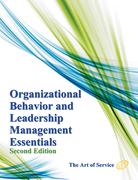 Organizational Behavior and Leadership Management Essentials - Second Edition