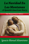 La Navidad en las Montanas A Spanish American Story - The Original Classic Edition