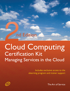 Cloud Computing: Managing Services in the Cloud Complete Certification Kit - Study Guide Book and Online Course - Second Edition