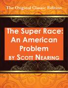 The Super Race: An American Problem - The Original Classic Edition