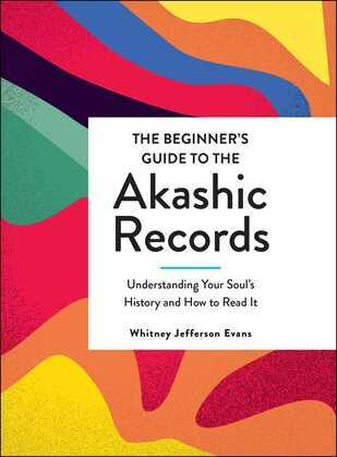 The Beginner's Guide to the Akashic Records