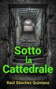 Sotto la Cattedrale