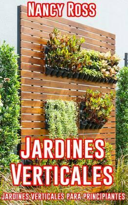 Jardines Verticales: Jardines verticales para principiantes