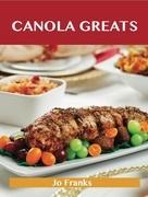 Canola Greats: Delicious Canola Recipes, The Top 80 Canola Recipes