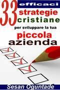 33 efficaci strategie cristiane per sviluppare la tua piccola azienda