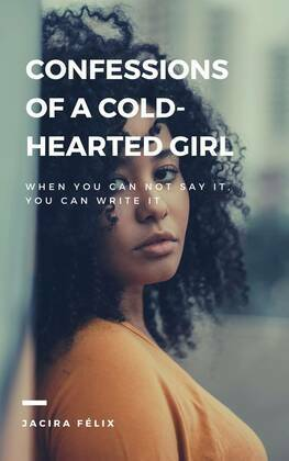 Confessions of a cold-hearted girl