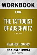 Workbook for The Tattooist of Auschwitz: A novel by Heather Morris