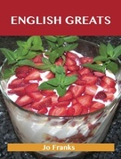 English Greats: Delicious English Recipes, The Top 50 English Recipes