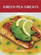 Green Pea Greats: Delicious Green Pea Recipes, The Top 43 Green Pea Recipes