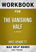 Workbook for The Vanishing Half:  A Novel by Brit Bennett
