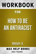 Workbook for How to be an Antiracist by Ibram X. Kendi