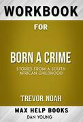 Workbook for Born a Crime: Stories from a South African Childhood by Trevor Noah