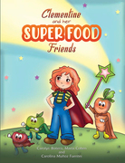 Clementine and her SUPER FOOD Friends