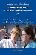 How to Land a Top-Paying Absorption and adsoprtion engineers Job: Your Complete Guide to Opportunities, Resumes and Cover Letters, Interviews, Salarie