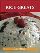 Rice Greats: Delicious Rice Recipes, The Top 100 Rice Recipes