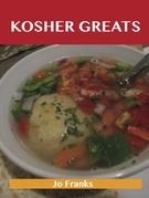 Kosher Greats: Delicious Kosher Recipes, The Top 100 Kosher Recipes