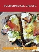 Pumpernickel Greats: Delicious Pumpernickel Recipes, The Top 66 Pumpernickel Recipes
