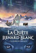 La Quête du Renard blanc (Tome 1)  - La pierre mystérieuse