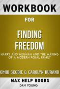 Workbook for Finding Freedom: Harry, Meghan, and The Making of a Modern Royal Family by Omid Scobie and Carolyn Durand