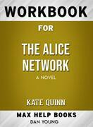 Workbook for The Alice Network: A Novel by Kate Quinn