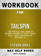Workbook for Tailspin: The People and Forces Behind America's Fifty-Year Fall and Those Fighting to Reverse It by Steven Brill