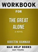 Workbook for The Great Alone: A Novel by Kristin Hannah