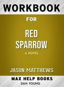 Workbook for Red Sparrow: A Novel by Jason Matthews