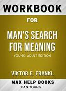 Workbook for Man's Search for Meaning: Young Adult Edition by Viktor E. Frankl