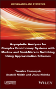 Asymptotic Analyses for Complex Evolutionary Systems with Markov and Semi-Markov Switching Using Approximation Schemes