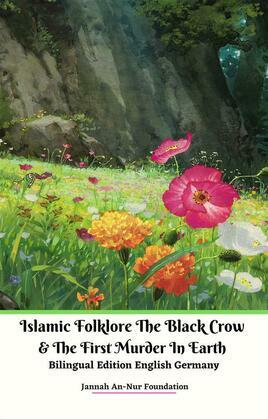 Islamic Folklore The Black Crow and The First Murder In Earth  Bilingual Edition English Germany