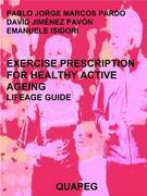 Exercise prescription for healthy active ageing