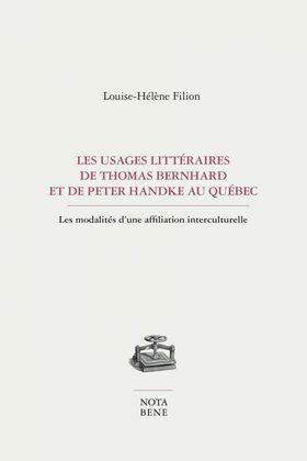Les usages littéraires de Thomas Bernhard et de Peter Handke au Québec