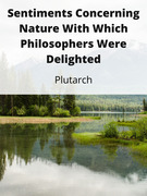 Sentiments Concerning Nature With Which Philosophers Were Delighted