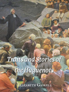Traits and Stories of the Huguenots