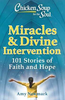 Chicken Soup for the Soul: Miracles & Divine Intervention