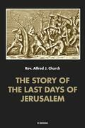 The story of the last days of Jerusalem