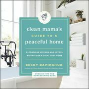 The Clean Mama's Guide to a Peaceful Home