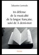 En Défense de la musicalité de la langue française, suivi de À demi-mot