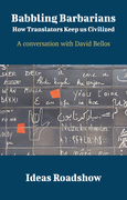 Babbling Barbarians: How Translators Keep Us Civilized - A Conversation with David Bellos
