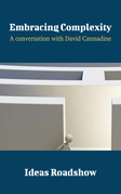Embracing Complexity - A Conversation with David Cannadine