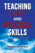 Teaching Life and Social Skills