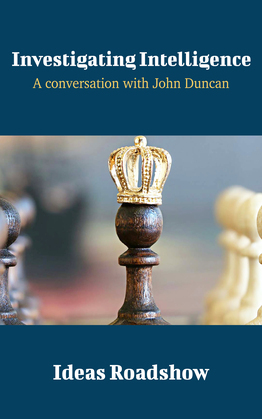 Investigating Intelligence - A Conversation with John Duncan