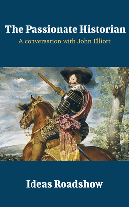 The Passionate Historian - A Conversation with John Elliott