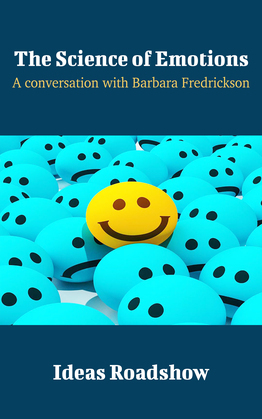 The Science of Emotions - A Conversation with Barbara Fredrickson