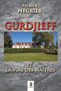 Gurdjieff et la voie des maîtres