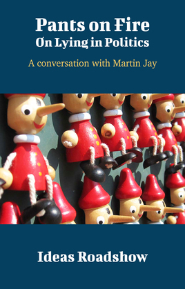 Pants on Fire: On Lying in Politics - A Conversation with Martin Jay