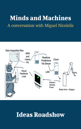 Minds and Machines - A Conversation with Miguel Nicolelis