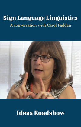 Sign Language Linguistics - A Conversation with Carol Padden