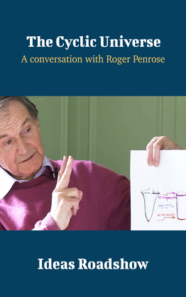 The Cyclic Universe - A Conversation with Roger Penrose
