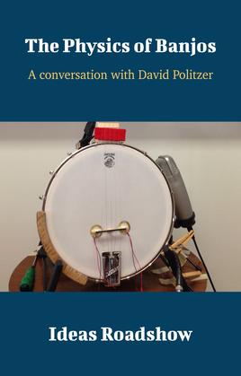 The Physics of Banjos - A Conversation with David Politzer